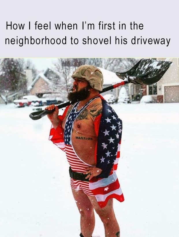 33 Funniest Memes and Pic to Get Your Laugh On ~ shoveling driveway snow American Flag