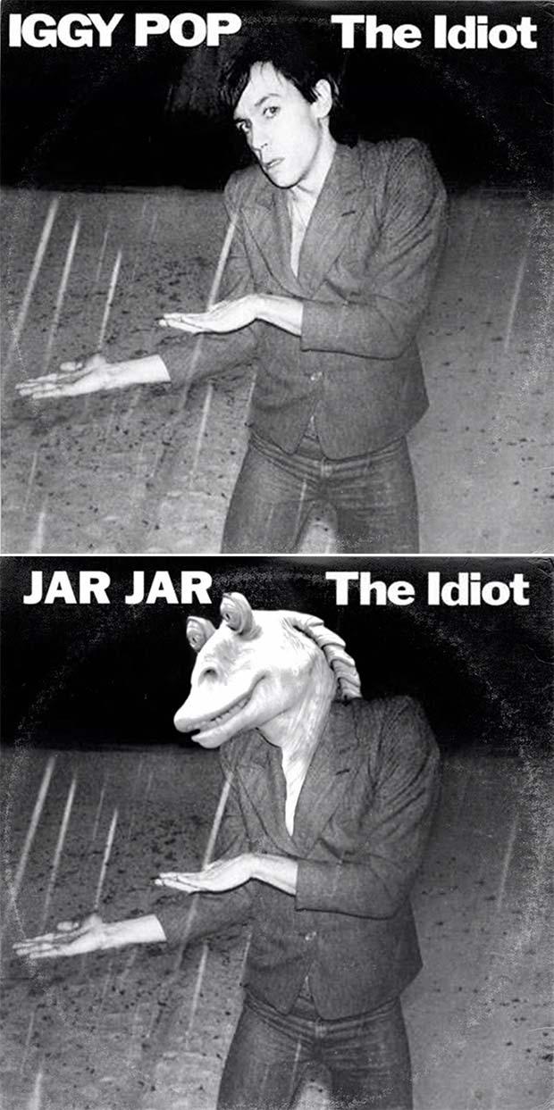 28 Star Wars ~ Classic Album Covers Mash-ups That ROCK! ~ Iggy Pop Jar Jar The Idiot