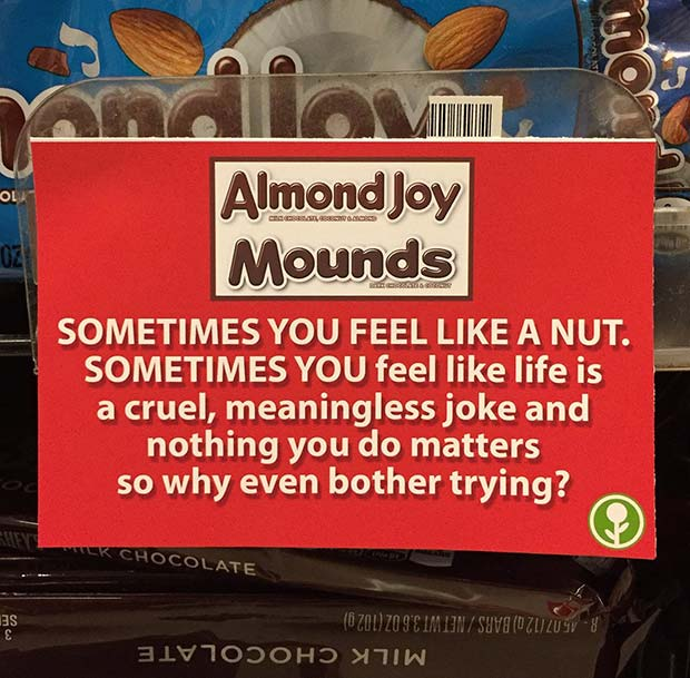 31 Best Memes and Funny Pics That'll Wet Your Eyeballs ~ funny fake store sign, almond joys mounds candy sometime you feel like a nut
