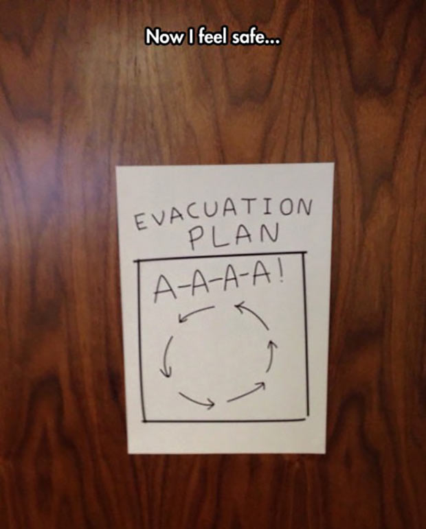 31 Best Memes and Funny Pics That'll Wet Your Eyeballs ~ evacuation plan