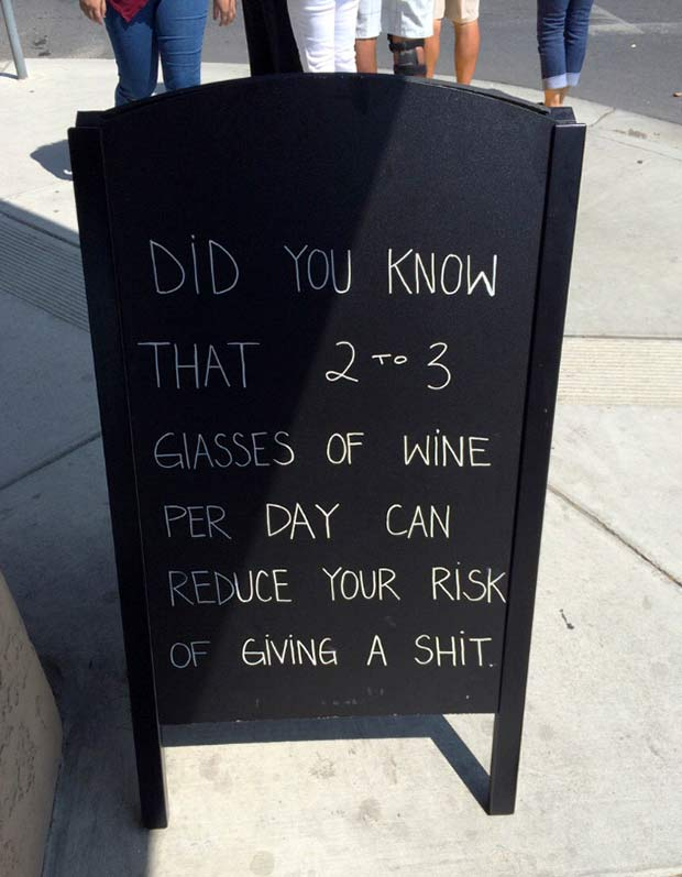 31 Funniest Memes and Pics Crazy Kooky and Comical ~ street sign glasses of wine reduces your risk of giving a shit