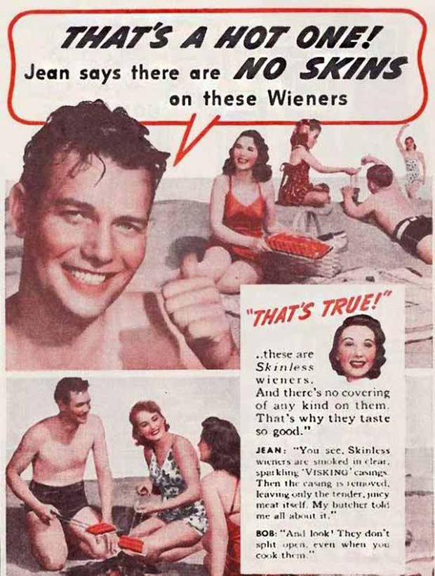 31 Best Memes and Funny Pics That'll Wet Your Eyeballs ~ vintage ads, hot dogs, no skin wieners