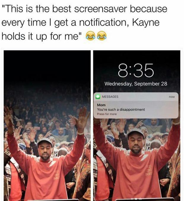 33 Funny Memes and Crazy Pics That'll Tickle Your Soul ~ best screensavers Kayne notifications