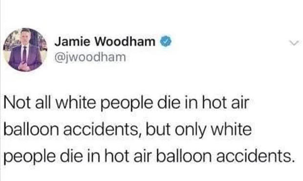 33 Funny Memes and Crazy Pics That'll Tickle Your Soul ~ only white people die hot air balloon accidents