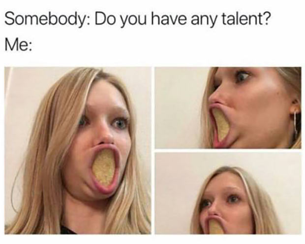 33 Funny Memes and Crazy Pics That'll Tickle Your Soul ~ do you have a talent? Woman with Pringles in her mouth