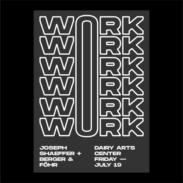 July 19th Berger & Föhr with Joseph Shaeffer present WORK WORK