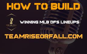 MLB DFS LINEUPS mlb dfs strategy draftkings mlb strategy