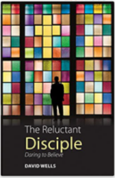 The Reluctant Disciple (David Wells)