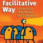 The Facilitative Way, Leadership that Makes the Difference