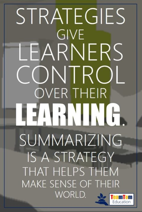 Summarizing is a powerful learning strategy.