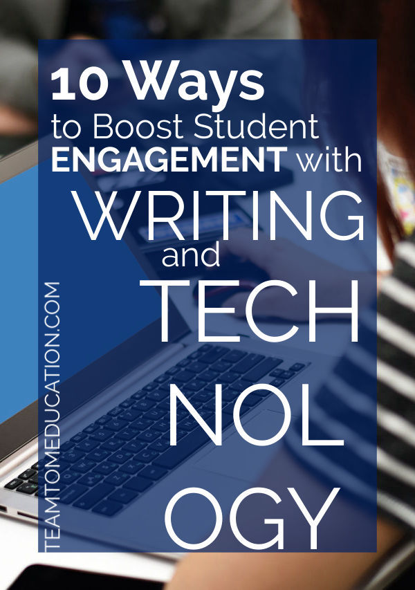 WOW! This is an amazing list for any teacher! 10 Ways to Boost Engagement by Integrating Writing and Technology