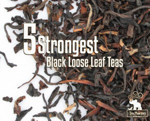 Strongest Black Loose Leaf Teas
