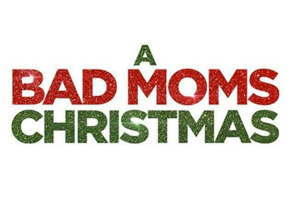 A Bad Mom Christmas Movie Bad Moms 2