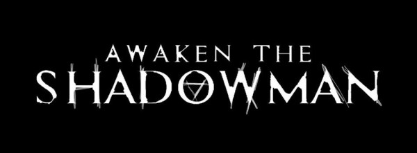 Awaken The Shadowman Movie