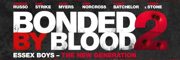 Bonded By Blood 2 Movie