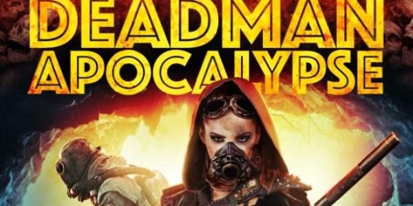 Deadman Apocalypse Movie