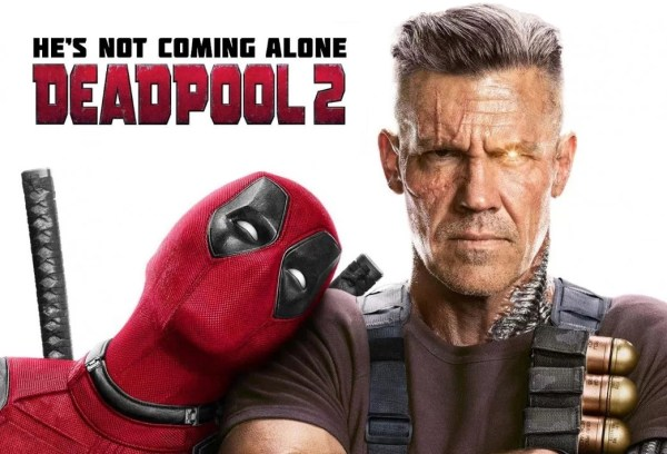 Deadpool 2 - He's Not Coming Alone