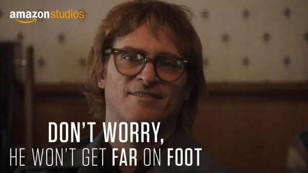 Don't Worry, He Won't Get Far On Foot Joaquin Phoenix