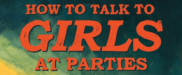 How to talk to girls at parties movie