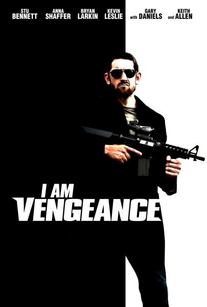 I Am Vengeance Movie Poster
