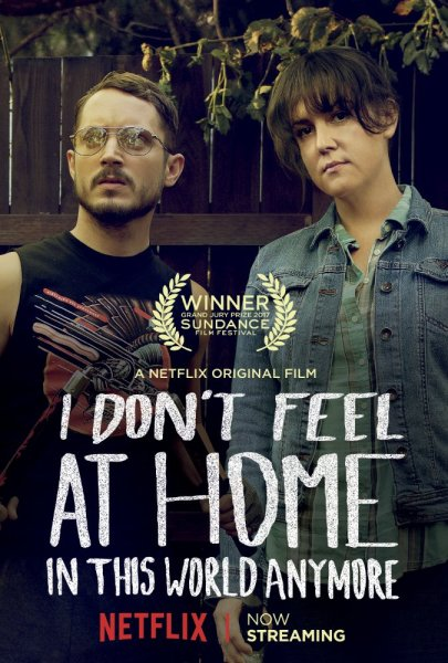 I Don't Feel At Home In This World Anymore Poster