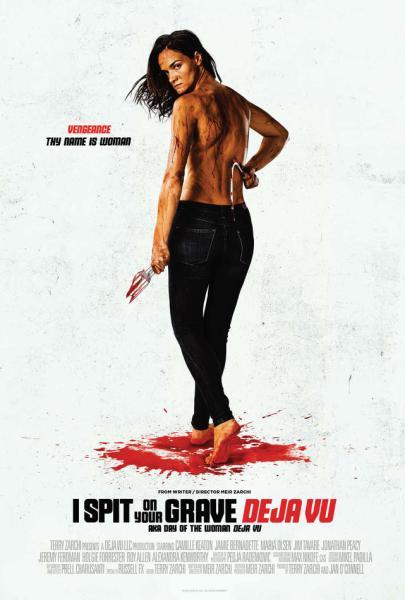 I Spit On Your Grave Deja Vu Movie Poster