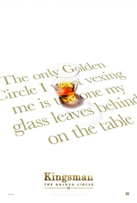 Kingsman 2 - The only golden circle I want vexing me is the one my glass leaves behind on the table.