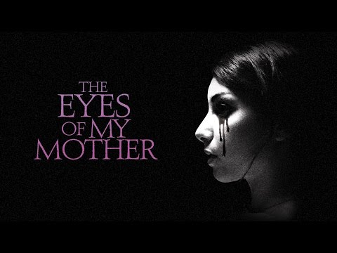 The Eyes Of My Mother Film