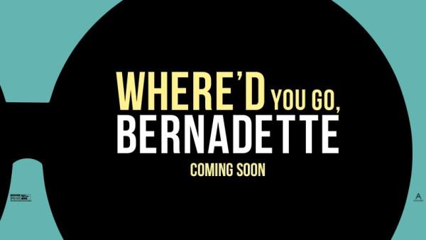 Where'd You Go Bernadette Film 2019