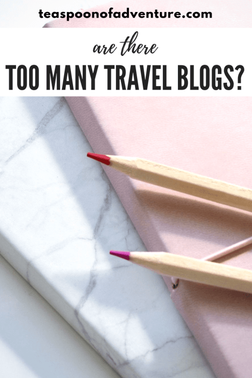 Are there too many travel blogs? #travel #travelblog