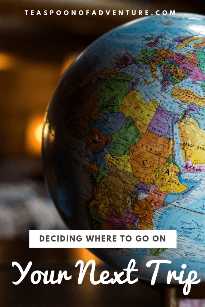 The world is your oyster! But sometimes your bucket list is too long and it's so hard to decide where to go. Follow my process for figuring out where to go on your next trip! #travel #travelplanning #tripplanning #itinerary