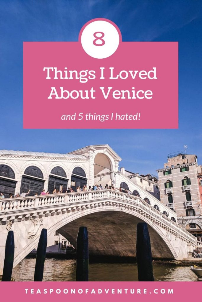Most people love or hate Venice and I'd have to say I'm a bit of both. Here are 8 things I loved and 5 things I hated about Venice, Italy! #venice #italy #travel #traveltips #europe