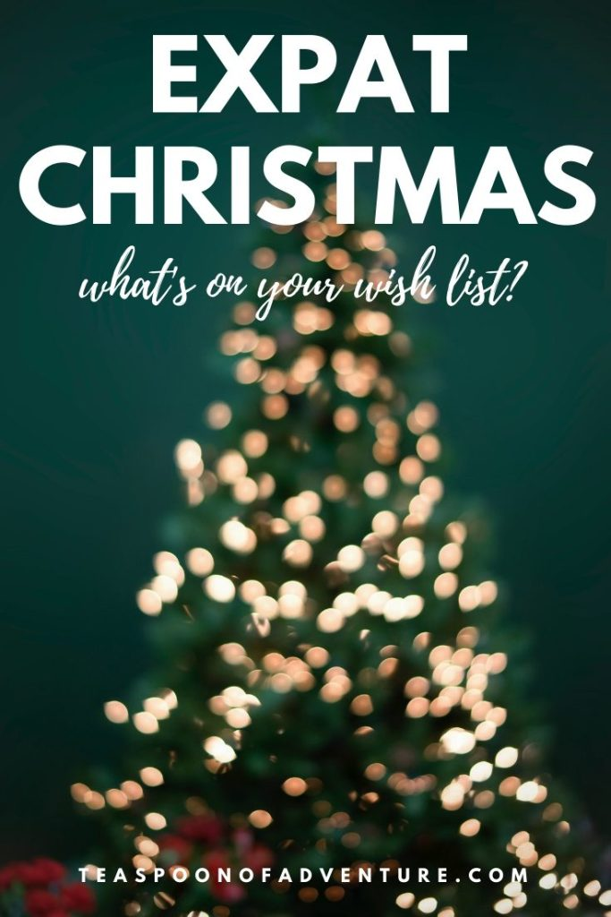 When you're spending Christmas abroad in a new country, what is at the top of your wish list? Find out in the expat Christmas wish list! #expat #expatlife #travel #traveltips #christmas #christmaswishlist #wishlist