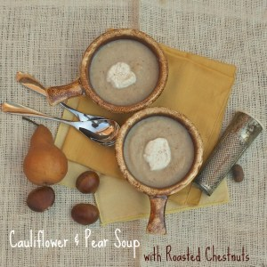 Cauliflower Pear Soup with Roasted Chestnuts