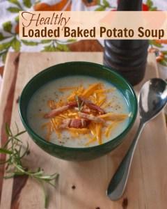 Healthy Loaded Baked Potato Soup | Teaspoonofspice.com