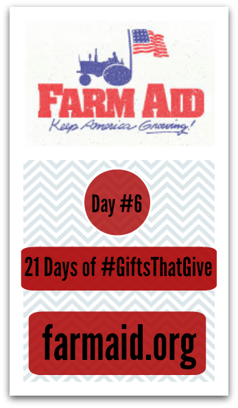 Day 6: #GiftsThatGive: Farm Aid