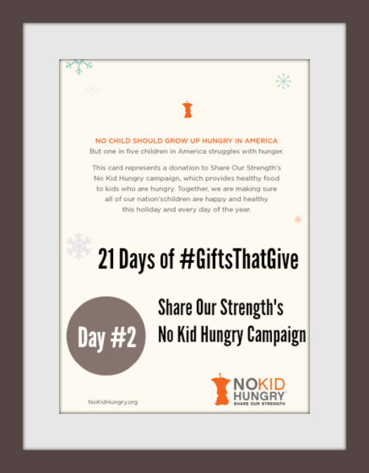 #GiftsThatGive: Day #2 Share Our Strength's No Kid Hungry Campaign