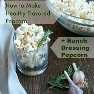 How to Make Healthy Flavored Popcorn: Ranch Dressing Popcorn