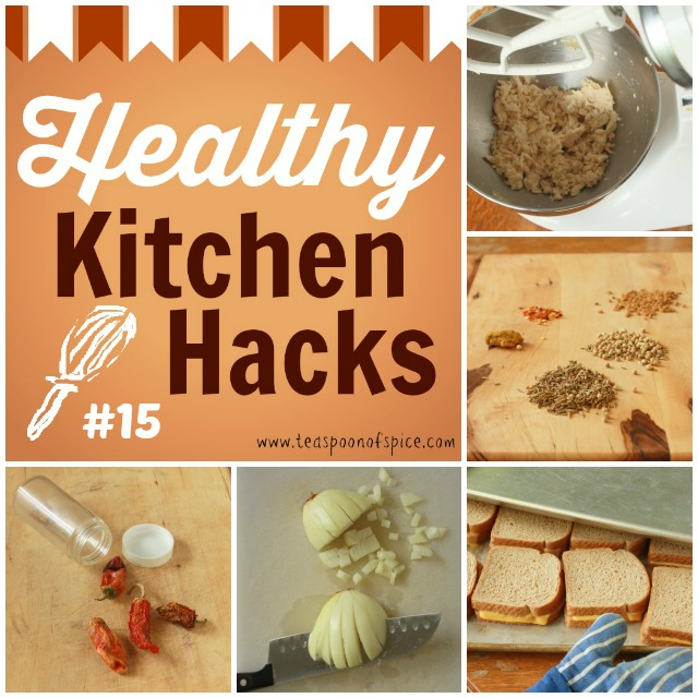 Healthy Kitchen Hacks #15: How to Shred Chicken QUICK, DIY Crushed Red Pepper, Easy Way to Chop Onions, Grilled Cheese for a Crowd, Homemade Customized Spice Blends like Curry