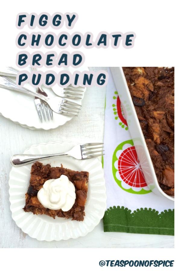 A no-fuss seasonal dessert idea: chocolate and fig bread pudding. Recipe at Teaspoonofspice.com #breadpudding #figs #chocolate #holidayrecipes #figpudding