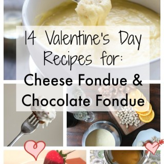 14 Cheese Fondue and Chocolate Fondue Recipes for Valentines Day