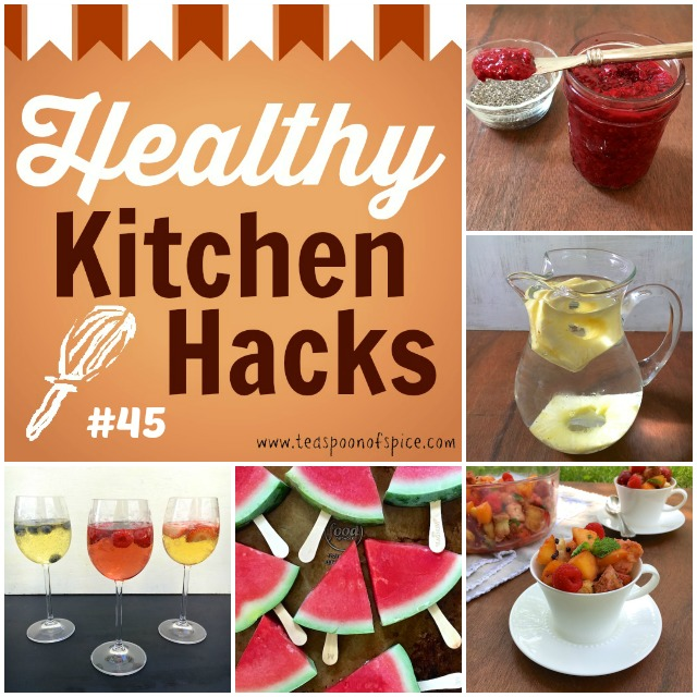 [Healthy Kitchen Hacks] - Healthier Fruit Jam, Pretty Pineapple Infused Water, Add Instant Flavor to Fruit Salad, 1-Ingredient Watermelon Popsicles, Chill Wine with Frozen Fruit