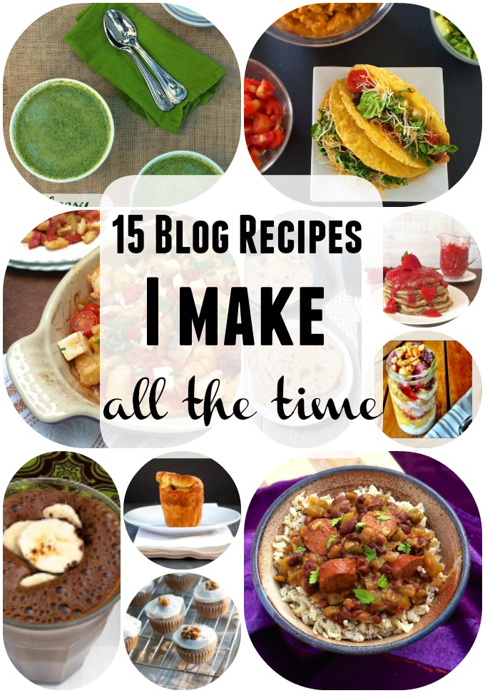 15 Blog Recipes I Make All The Time