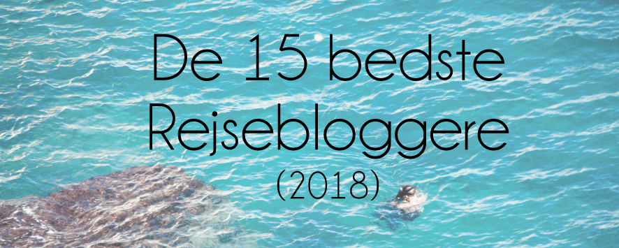 gode danske rejseblogs, bedste danske rejseblogs, rejseblogs, danske blogs, bedste rejseblog danmark, best travelling blogs denmark, travelblogs denmark, travelblogging denmark, tea tougaard rejseblog, tea tougaard