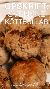 Opskrift på Svenske Köttbullar, opskrift på svenske kødboller, opskrif på svensk mad