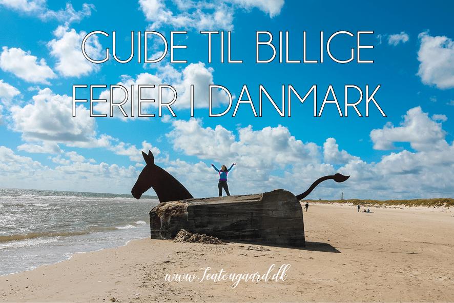 Billig ferie i Danmark, Billig rejser i Danmark, Hvordan holder man billige ferie i Danmark,