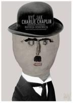 Być jak Charlie Chaplin
