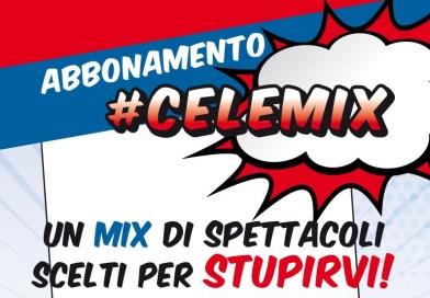 Celebrazioni: Nuovo abbonamento CELEMIX | 2 biglietti 39 euro ; 4 biglietti 74 euro ; 6 biglietti 105 euro