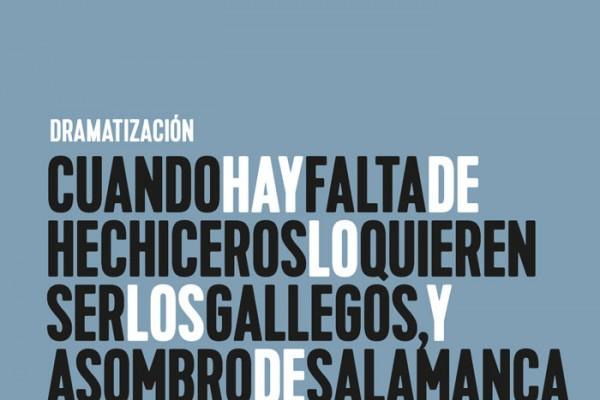 Cuando hay falta de hechiceros lo quieren ser los gallegos, y Asombro de Salamanca – Dramatizaciones