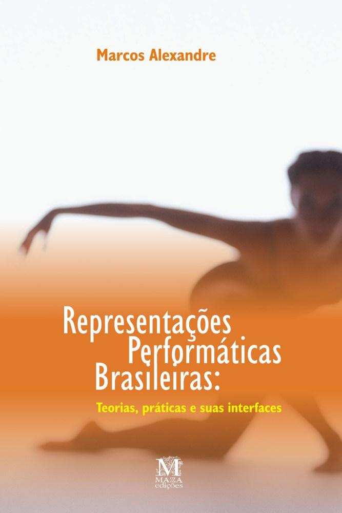 Representações Performáticas Brasileiras: teorias, práticas e suas interfaces